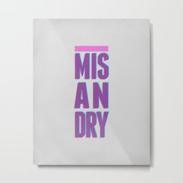 Misandry Metal Print