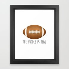 The Huddle Is Real Framed Art Print