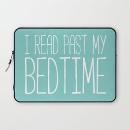 I read past my bedtime. Laptop Sleeve