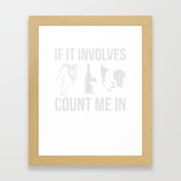 Horse, Wine And Dog Count Me In T-Shirt Framed Art Print