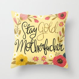 Pretty Sweary- Stay Gold MotherF'er Throw Pillow