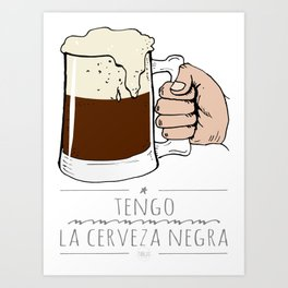 beer beer beeeeeeer & 'la camisa negra' Art Print