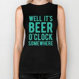 Well it's beer o'clock somewhere Biker Tank