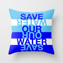 Save our Water Throw Pillow
