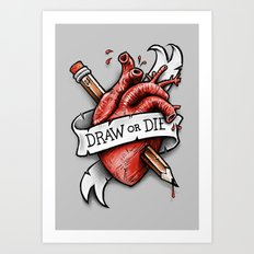Draw or Die Art Print