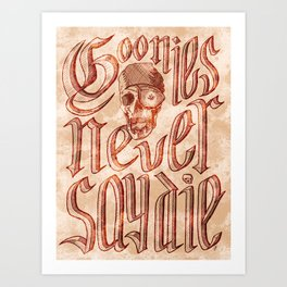 Goonies Never Say Die Art Print