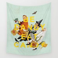 eat Wall Tapestries featuring Be Dandy Eat Candy by Heather Landis