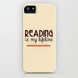 Reading is my lifeline iPhone Case