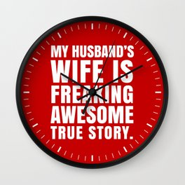 My Husband's Wife is Freaking Awesome (Red) Wall Clock