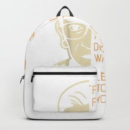 RBG Ruth Bader Ginsberg Fight For The Things Backpack