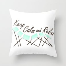 Keep Calm and Relax Throw Pillow