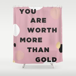 more than gold Shower Curtain