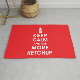 Keep Calm and Use Ketchup Rug