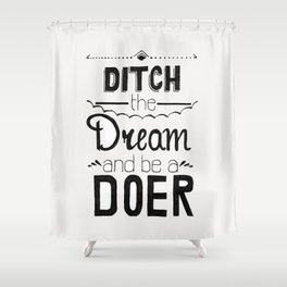 Ditch the Dream Shower Curtain