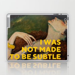 I Was Not Made to Be Subtle, Feminist Laptop & iPad Skin