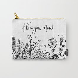 I love you, Mom! Carry-All Pouch