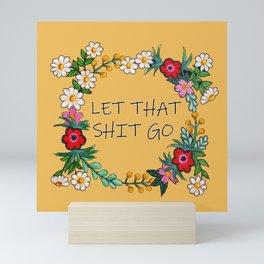 Hand Painted Flower Wreath - Let That Shit Go Mini Art Print