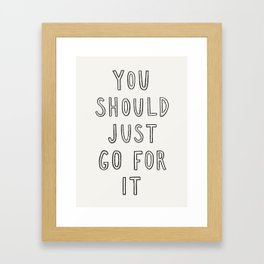 Just Go For It Framed Art Print