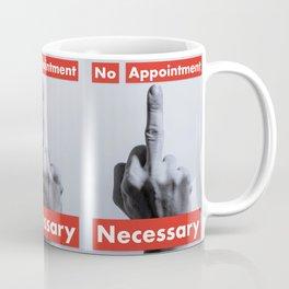 No Appointment Necessary Coffee Mug