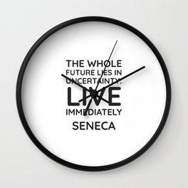 Stoicism quotes - The whole future lies in uncertainty - live immediately - Seneca Wall Clock