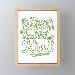 Motivational Courage Tshirt Design BE KIND Framed Mini Art Print