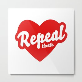 REPEAL THE 8TH Metal Print