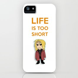 Life is too Short iPhone Case