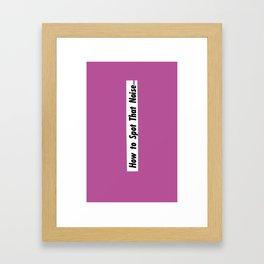 How To Spot That Noise Framed Art Print