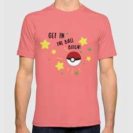 Get in the ball >:0 !!! T-shirt