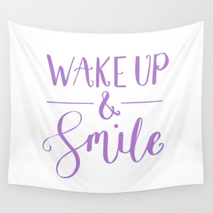 Happy Quotes Wake Up And Smile Wall Tapestry By Lovelifelettering