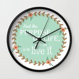 The Purpose of Life, Eleanor Roosevelt Wall Clock