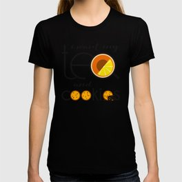 I want my Tea and Cookies T-shirt