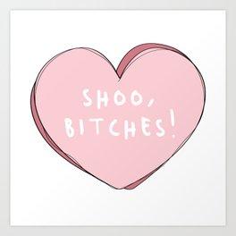 Shoo,Bitches! Cute Pink Heart Graphic Art Print