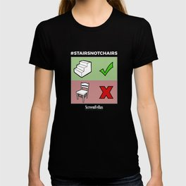 #StairsNotChairs - ScreenFellas T-shirt