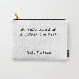 We Were Together, Walt Whitman Quote Carry-All Pouch