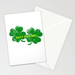 Irish I had a beer Stationery Cards
