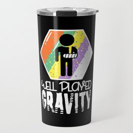 Well Played Gravity - Get Well Broken Arm Fun Gift Travel Mug