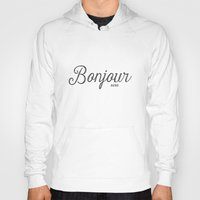 bonjour Hoodies featuring Bonjour by Miss Modern Shop