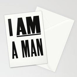 I AM A MAN Stationery Cards