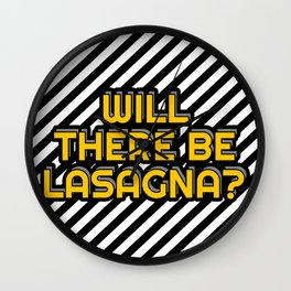 Will there be lasagna? Wall Clock