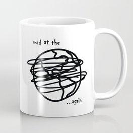 Mad At The World… Again Coffee Mug