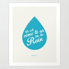 He Will Come To Us Like The Rain Art Print