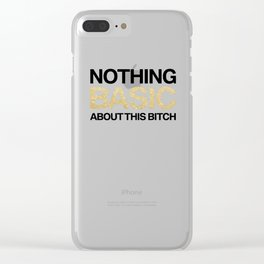 Nothing Basic About This Bitch Clear iPhone Case