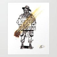 Hipster is Mainstream  Art Print