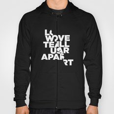 LOVE WILL TEAR US APART Hoody