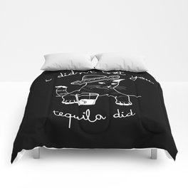 Tequila is a bitch Comforters