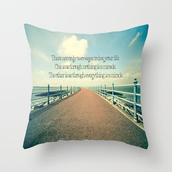 Everything is a Miracle. Throw Pillow