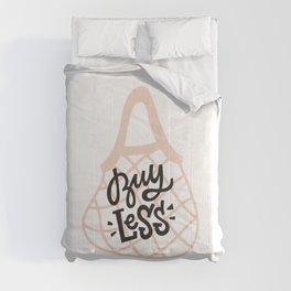 Buy less Comforters