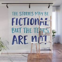 The Stories May Be Fictional But The Tears Are Not - Blue Wall Mural