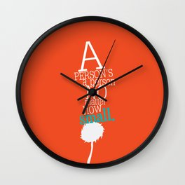 a person's a person no matter how small Wall Clock